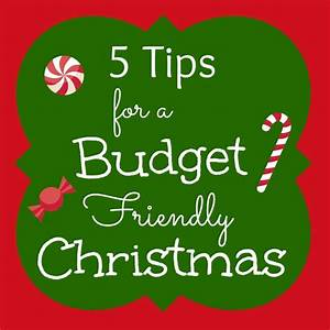 5 Tips For A Budget Friendly Christmas