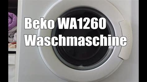 Beko Wa1260 Waschmaschine Im Test
