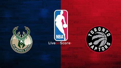 Milwaukee Bucks vs Toronto Raptors Preview and Prediction ...