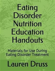 Eating Disorder Nutrition Education Handouts   Materials For Use During Eating Disorder