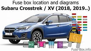 Fuse Box Location And Diagrams  Subaru Crosstrek    Xv  2018-2019 U2026