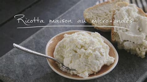 cuisine au micro ondes ricotta maison au micro ondes cuisine futée parents pressés