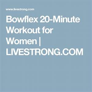 Make A Weight Loss Chart Bowflex 20 Minute Workout For Women Livestrong Com With