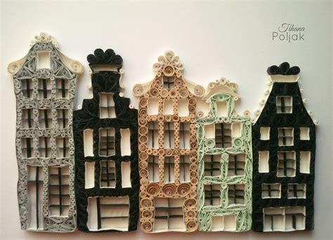 quilled house  amsterdam quilling  tihana poljak