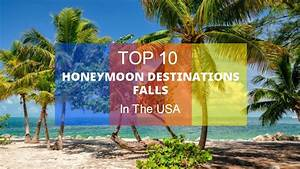 top 10 honeymoon destinations in the usa cheapest hotel With best honeymoon destinations in august