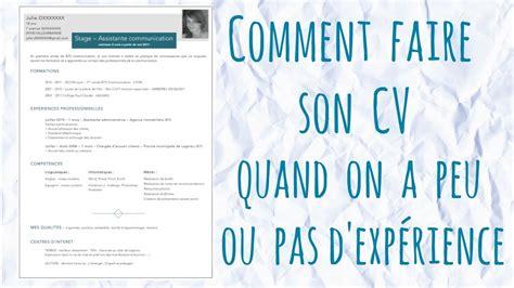 Comment Faire Un Cv by Comment Faire Cv Quand On A Peu Ou Pas D Exp 233 Rience