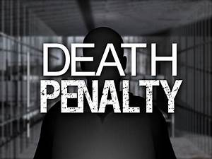 The Newsblog – Death Penalty:Barbarianism or Necessity?