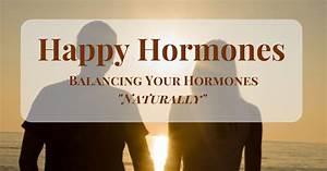 Happy Hormones  U0026quot Naturally U0026quot