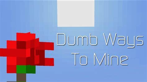 Dumb Ways To Mine Parody Of Dumb Ways To Die Youtube
