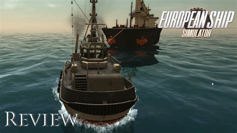 Tugboat Simulator Game by Review European Ship Simulator How To Sink A Tug In 2