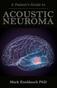 A Patient U0026 39 S Guide To Acoustic Neuroma  Brand New  Free