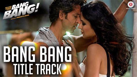 Bang The Song Hrithik Roshan Katrina