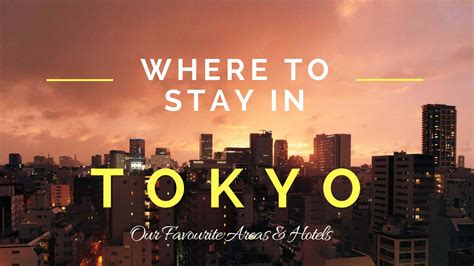 Where To Stay In Tokyo  Our Favourite Areas & Hotels In