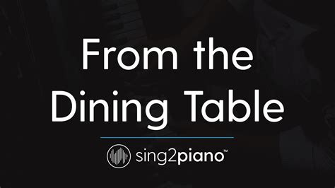 From The Dining Table (piano Karaoke Instrumental) Harry