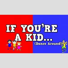 If You're A Kid (dance Around!) (song For Kids About Following Direc Kindergartenklubcom