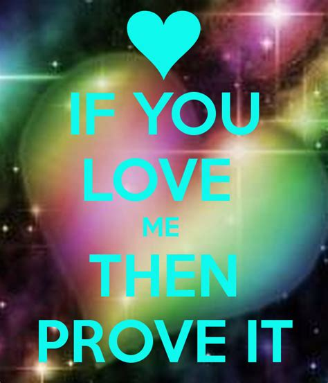 If You Like Me Prove It Quotes