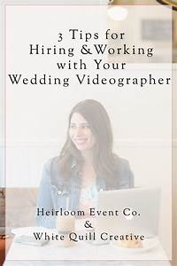 tips for hiring and working with a videographer heirloom With videographer for wedding