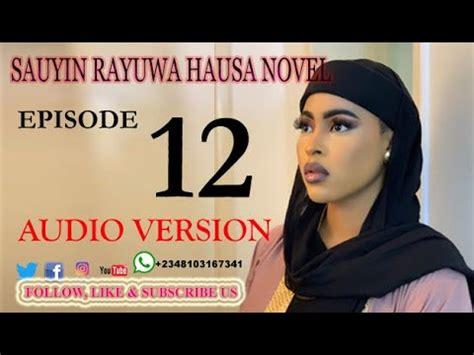 Kissoshin rayuwa hausa radio 3 views 2 hours ago. Sauyin Rayuwa Episode 12 Latest Hausa Novel 2020 Labarin ...