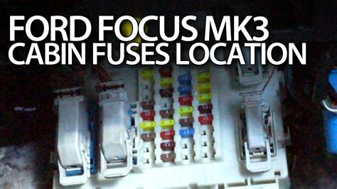 ford focus mk cabin fuses location fusebox bcm module