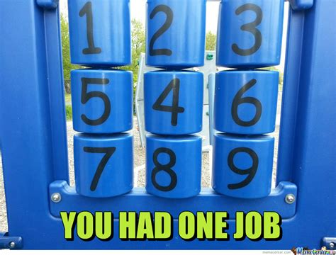 You Had One Job Meme - 26 of the best quot you had one job memes quot page 4 of 27