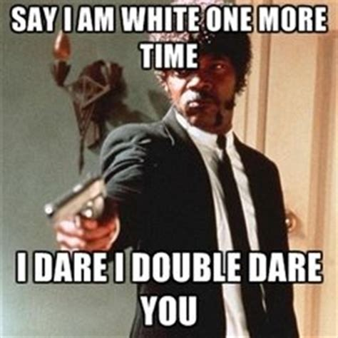 I Double Dare You Meme - what are exles of popular internet memes quora