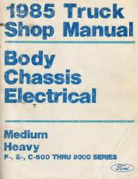 best car repair manuals 1985 ford e series on board diagnostic system 1985 ford truck body chassis electrical shop manual medium heavy f b c 600 thru 8000
