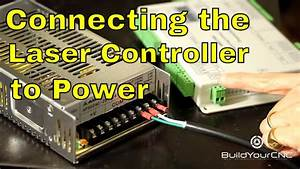 How To Wire The Laser Controller To A Power Supply