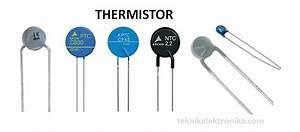 Pengertian Thermistor  Ntc Dan Ptc  Dan Karakteristiknya