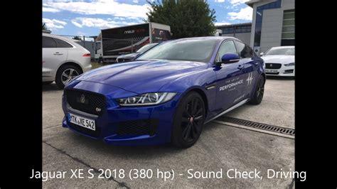 Jaguar Xe Hp by Jaguar Xe S 2018 380 Hp 3 0 V6 Sound Check Driving