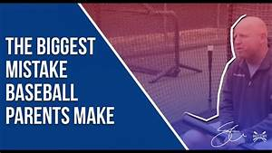 The BIGGEST mistake baseball parents make. The Mental Side ...