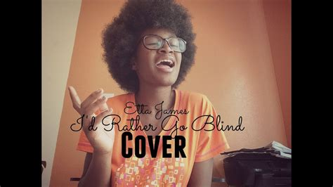 I'd Rather Go Blind (cover By Savanah Downing