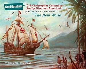 Did Christopher Columbus Really Discover America? : Emma ...