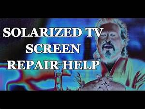 LCD TV Repair Tutorial - TV Screen Solarization - Common T ...