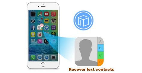 how to get contacts back on iphone get back suddenly lost contacts on iphone 6s