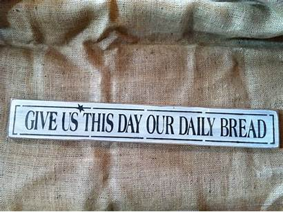 Bread Give Daily Sign