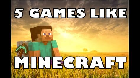 Games Like Minecraft Best Sandbox And Building Games