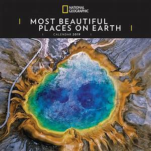 Calendar Format National Geographic Most Beautiful Places On Earth