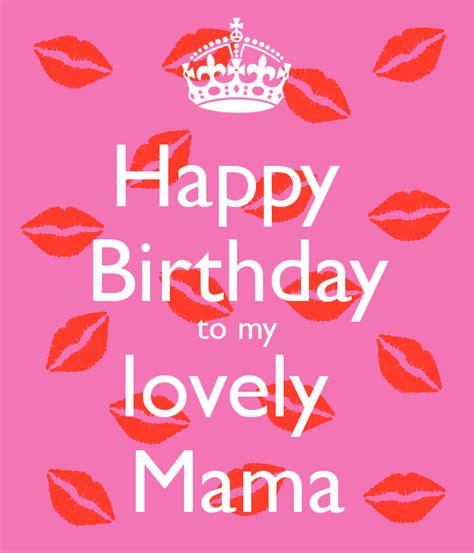 Happy Birthday To My Lovely Mama