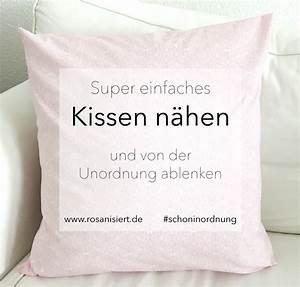 Kissen Nähen Mit Hotelverschluss : super einfaches kissen n hen und von der unordnung ablenken rosanisiert ~ Frokenaadalensverden.com Haus und Dekorationen