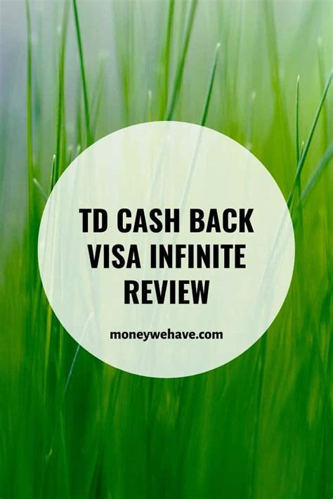 Different td cash back cards come with different rates. TD Cash Back Visa Infinite Review - Money We Have