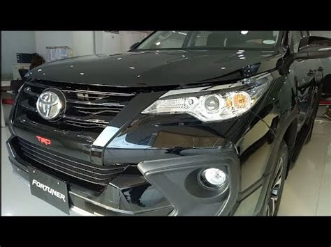 all new toyota fortuner trd 2018 unit tour