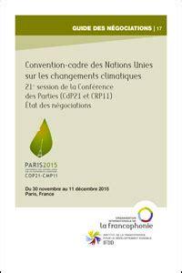 ifdd guide des n 201 gociations no 17 convention cadre des nations unies sur les changements