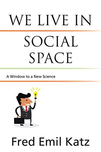 We Live in Social Space by Fred Emil Katz - on Bookshelves