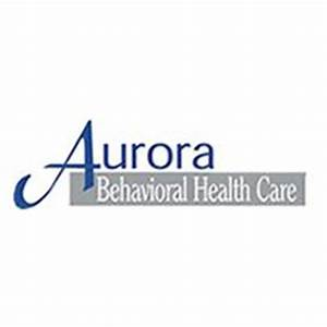 Aurora Behavioral Health Care... - Aurora Behavioral ...