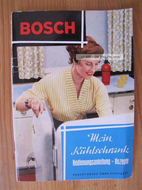 Bosch Kühlschrank 50er by Alte 50er 60er Jahre Bosch Bedienungsanleitung Anleitung