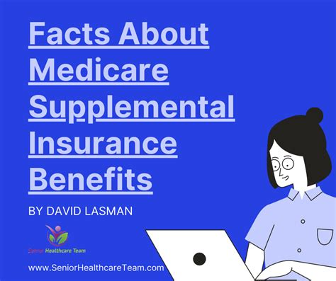 Then see how people use these special policies to prepare for the unexpected financial and health challenges life sends their way. Facts About Medicare Supplemental Insurance Benefits - Senior Healthcare Team Insurance