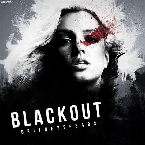 Britney Spears Blackout Fan Made Wwwpixsharkcom
