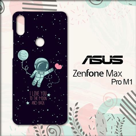 casing asus zenfone max pro m1 custom hardcase hp i you to the moon and back l0684 shopee