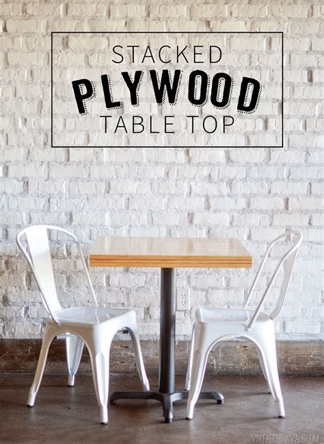 We decided to work with maple plywood sheets to create a more raw, modern look and save a few bucks in the process, since plywood is pretty affordable. DIY Stacked Plywood Tables • Vintage Revivals