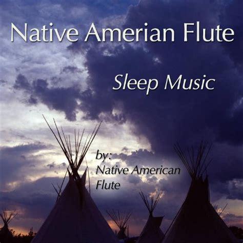 Amazon.com: Native American Flute: Sleep Music: Native